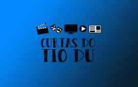 Curtas do Tio Du #01